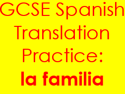 Spanish familia y relaciones translation: sentences & complex structures on family  with answers