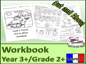 PRIMARY FRENCH YEAR 3+/GRADE 2+ WORKBOOK: OUT & ABOUT
