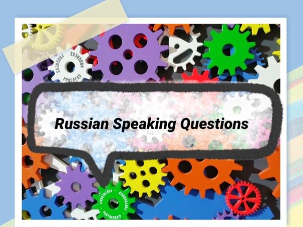 A-Level Russian Speaking Questions