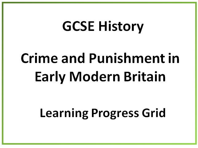 GCSE Crime and Punishment Learning grid for Crime and Punishment in Early Modern Britain