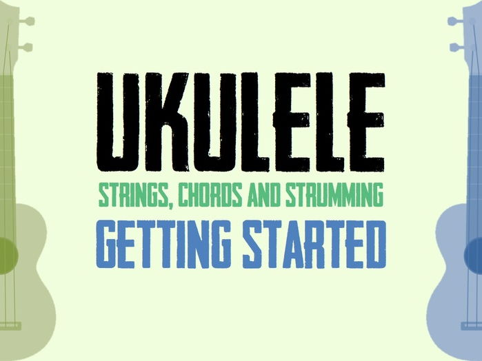 UKULELE | Getting Started [6 weeks]