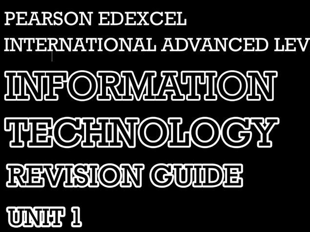 Revision Guide IT Edexcel A2 Level Unit 1