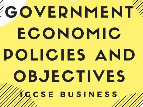 6.1 Government Economic Policies and Objectives IGCSE Business Studies