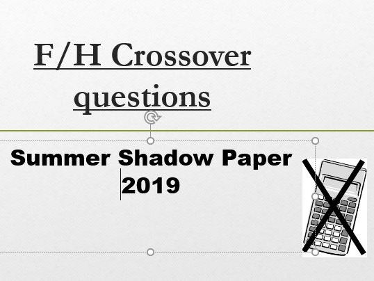 June 2018 Maths crossover questions. This will help both the higher and the foundation students.