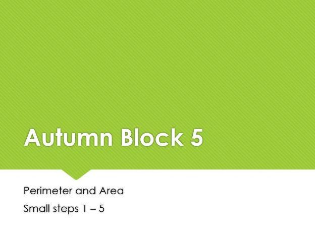 Year 5: White Rose Maths Autumn Block 5 Perimeter and Area