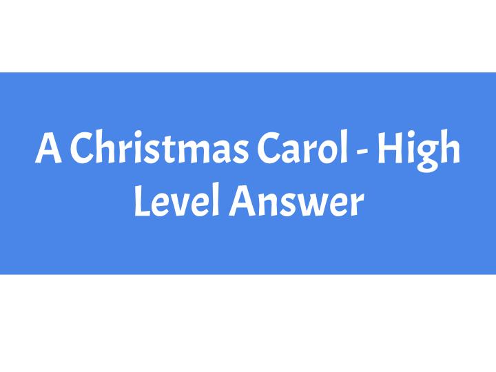 AQA GCSE English Literature - A Christmas Carol - High-mark response