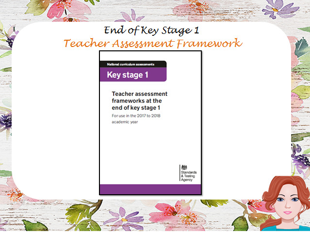 KS1: Teacher Assessment Framework 2017 - 2018