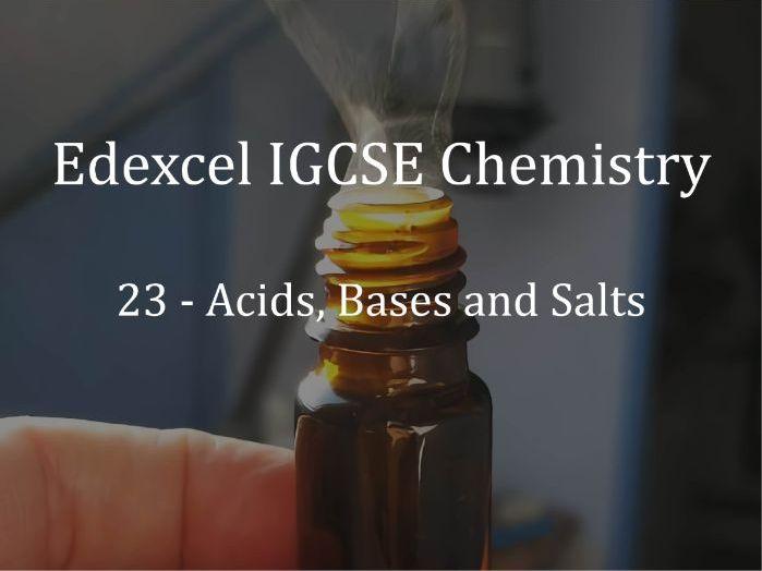 Edexcel IGCSE Chemistry Lecture 23 - Acids, Bases and Salts