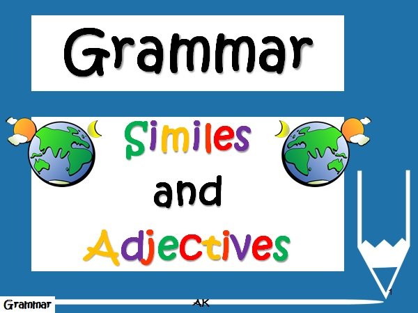 Amazing Adjectives and Super Similes