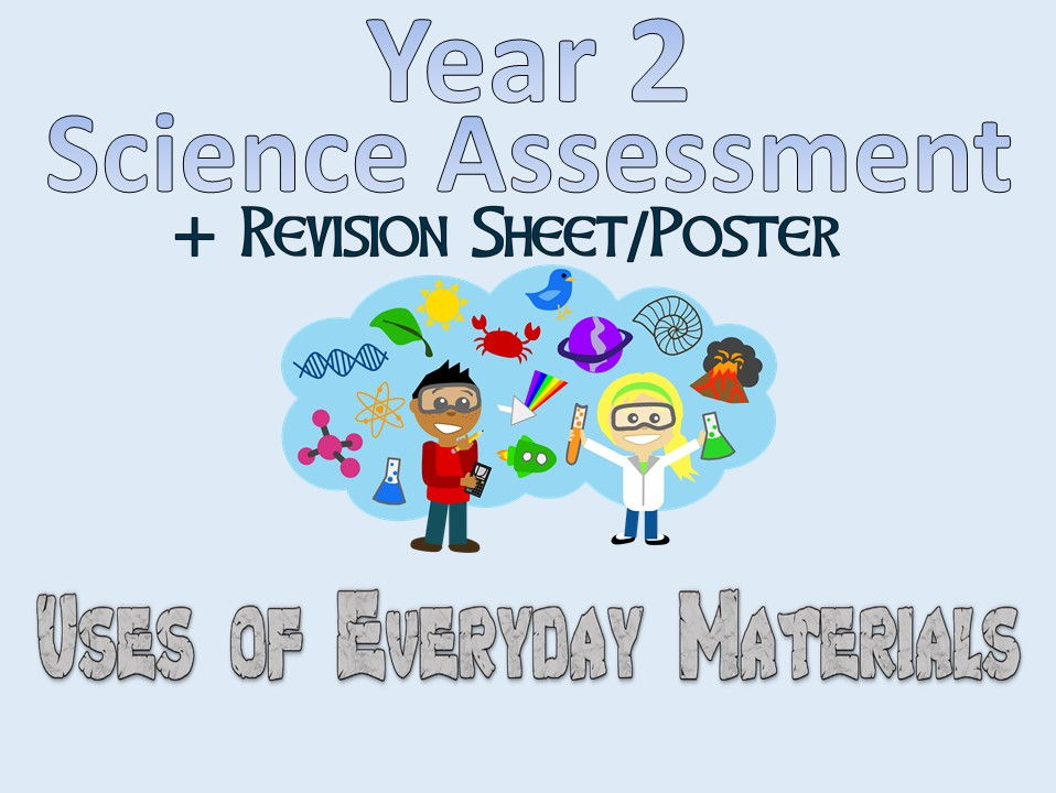 Year 2 Science Assessment: Uses of Everyday Materials + Revision Sheet/Poster