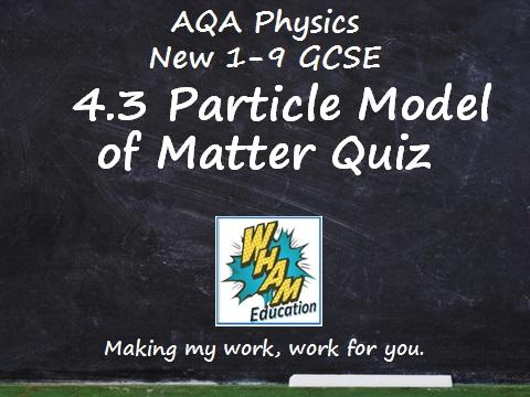 AQA Physics: 4.3 Particle model of matter Quiz
