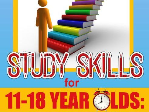 Study Skills for 11 -18 Year Olds - A Guide to Success