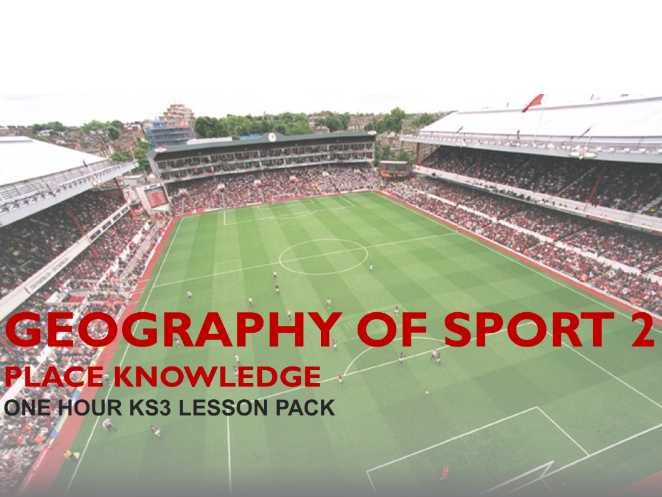 Geography of Sport 2: Place Knowledge (Complete 1 Hour Lesson) KS3