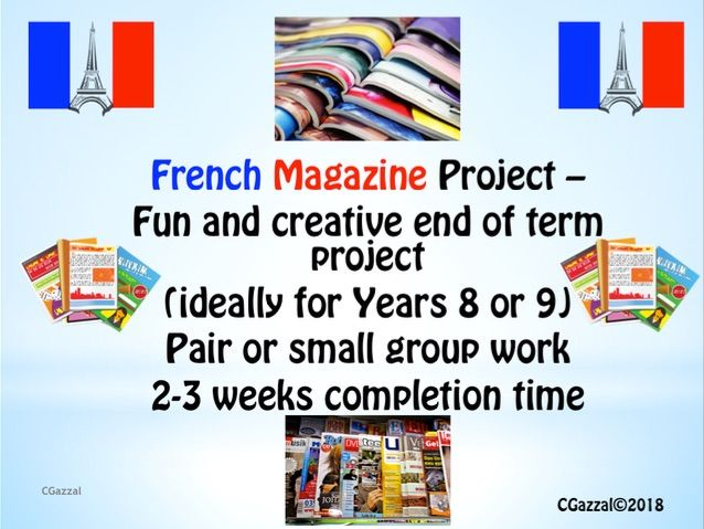 French – Years 8 or 9 Magazine Project - ideal for the end of term.
