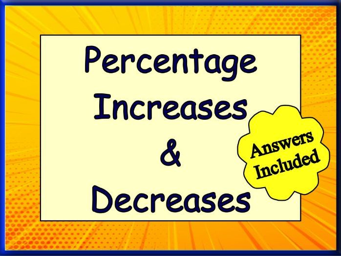 Percentage Increase and Decrease - 31 questions with answers