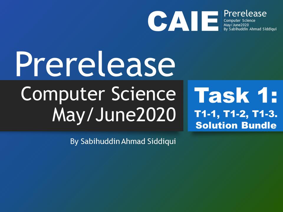 Prerelease Computer Science May/June 2020. Task1-1,2,3.