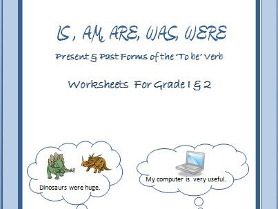 IS , ARE, AM, WAS & WERE - past & present forms of the ' to be ' verbs for Grade 1 & 2