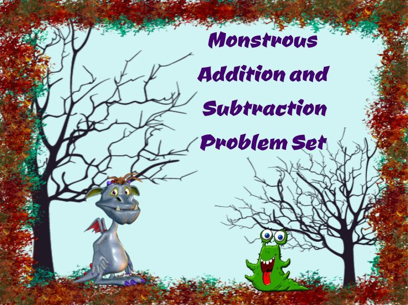 Monstrous Addition and Subtraction Problem Set (Halloween Suited)