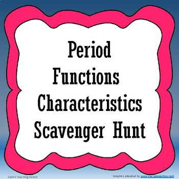 Periodic Function Characteristics Scavenger Hunt - Midline, Period, and Amp.