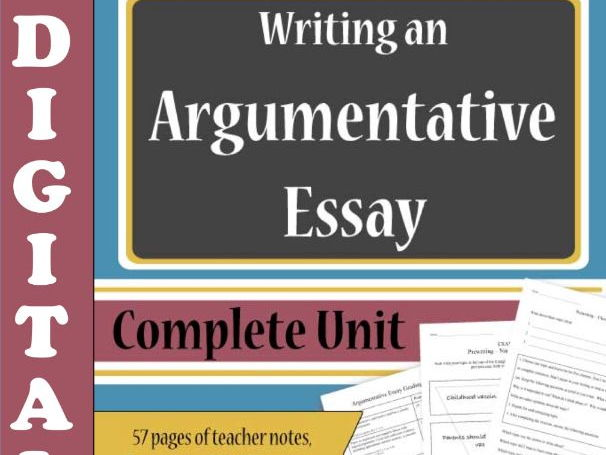 Argumentative Essays DIGITAL - Complete Unit for Google Drive and MS One Drive