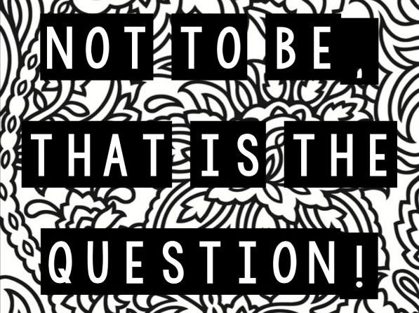 Mindfulness Colouring - Hamlet Quotes