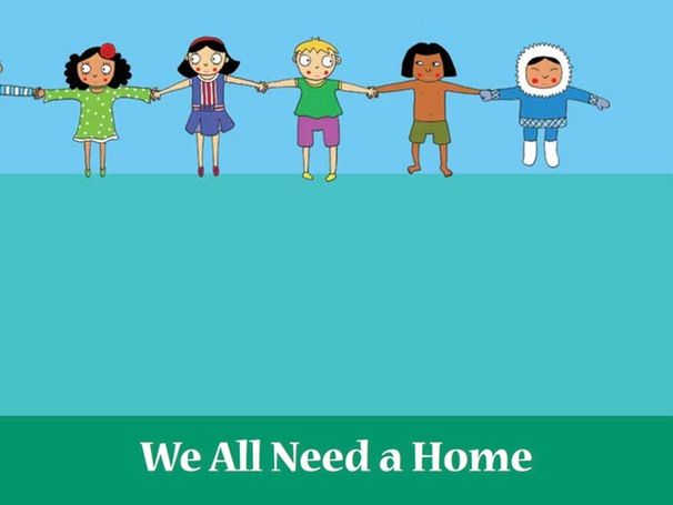 We All Need A Home. Talk about homes around the world.