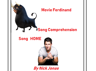 Movie Ferdinand  Song Comprehension 'Home' by Nick Jonas Worksheets with keys