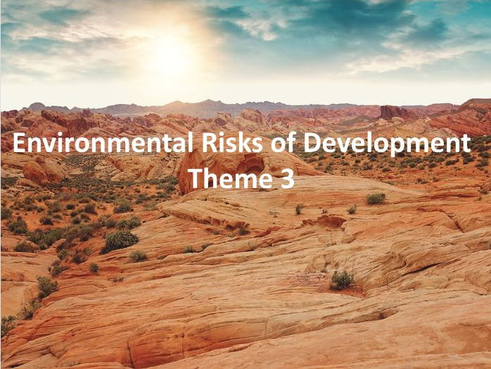 IGCSE Economic Development - Environmental Risks of Development