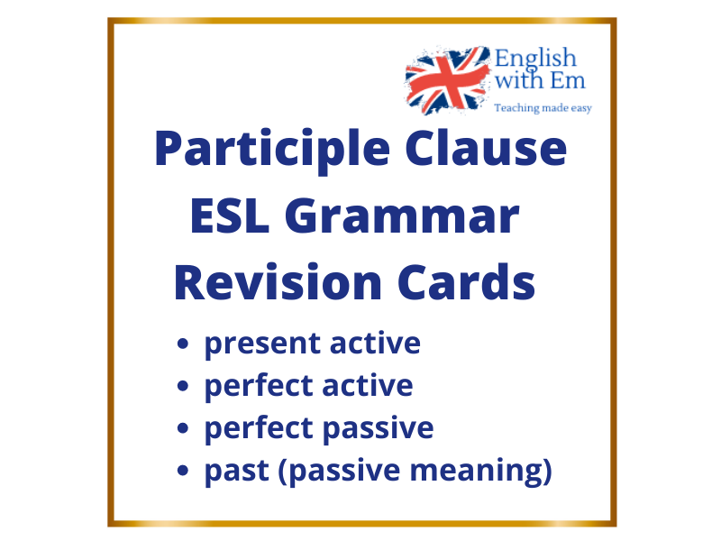 Participle Clause Revision Cards - ESL Grammar