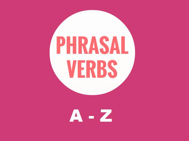 Phrasal Verbs Revision: A-Z Super Bundle - Worksheets (60% OFF)