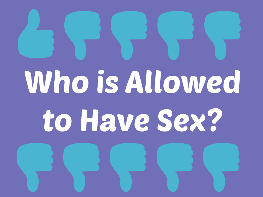 Who is Allowed to Have Sex?