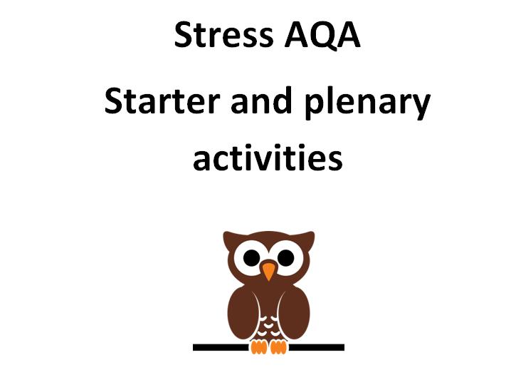 AQA psychology- Stress starter and plenary activities