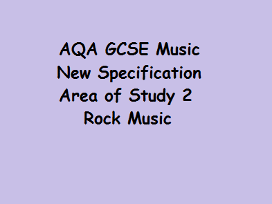 Rock Music GCSE Music AQA New Specification