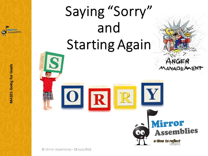 Saying Sorry & Starting Again - Going for Goals/Getting on and Falling Out/ Friendship