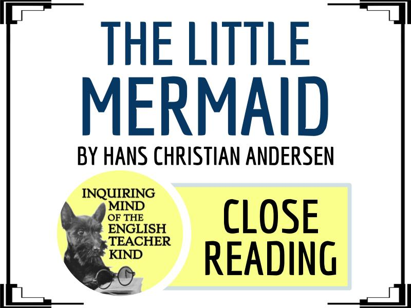 """Close Reading: """"The Little Mermaid"""" by Hans Christian Andersen"""