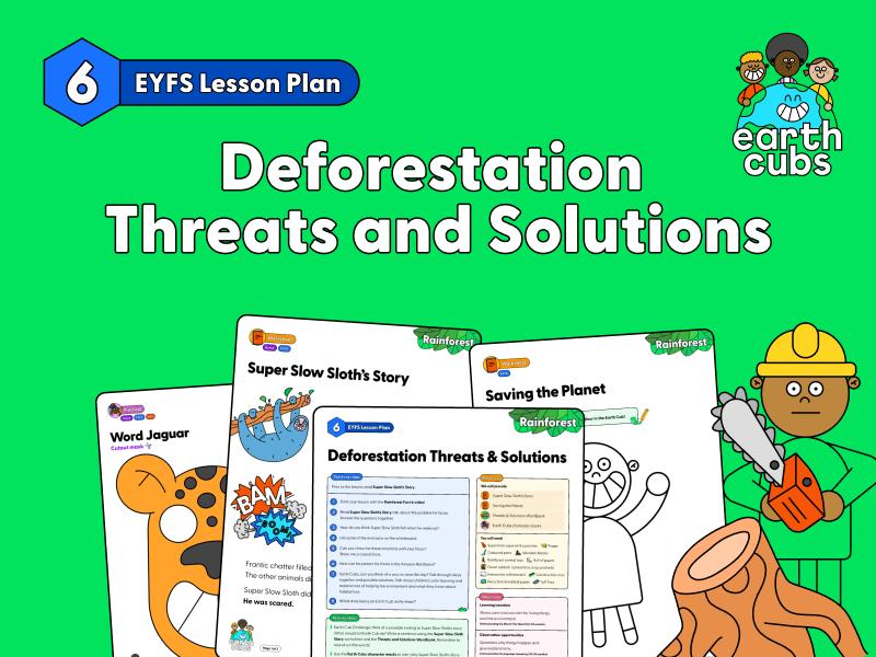 Rainforest Deforestation Threats & Solutions: EYFS Lesson Plan
