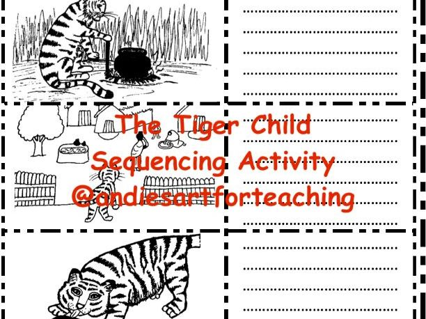The Tiger Child Joanna Troughton: Cut, sequence, colour & write retell the story