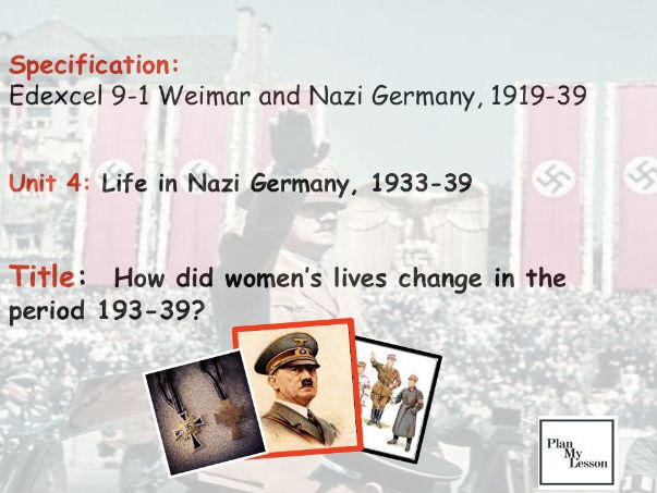 Edexcel 9-1 Weimar & Nazi Germany: L34 How did women's lives change in the period 1933-39?