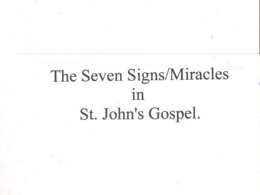 The Seven Signs/Miracles found in St. John's Gospel