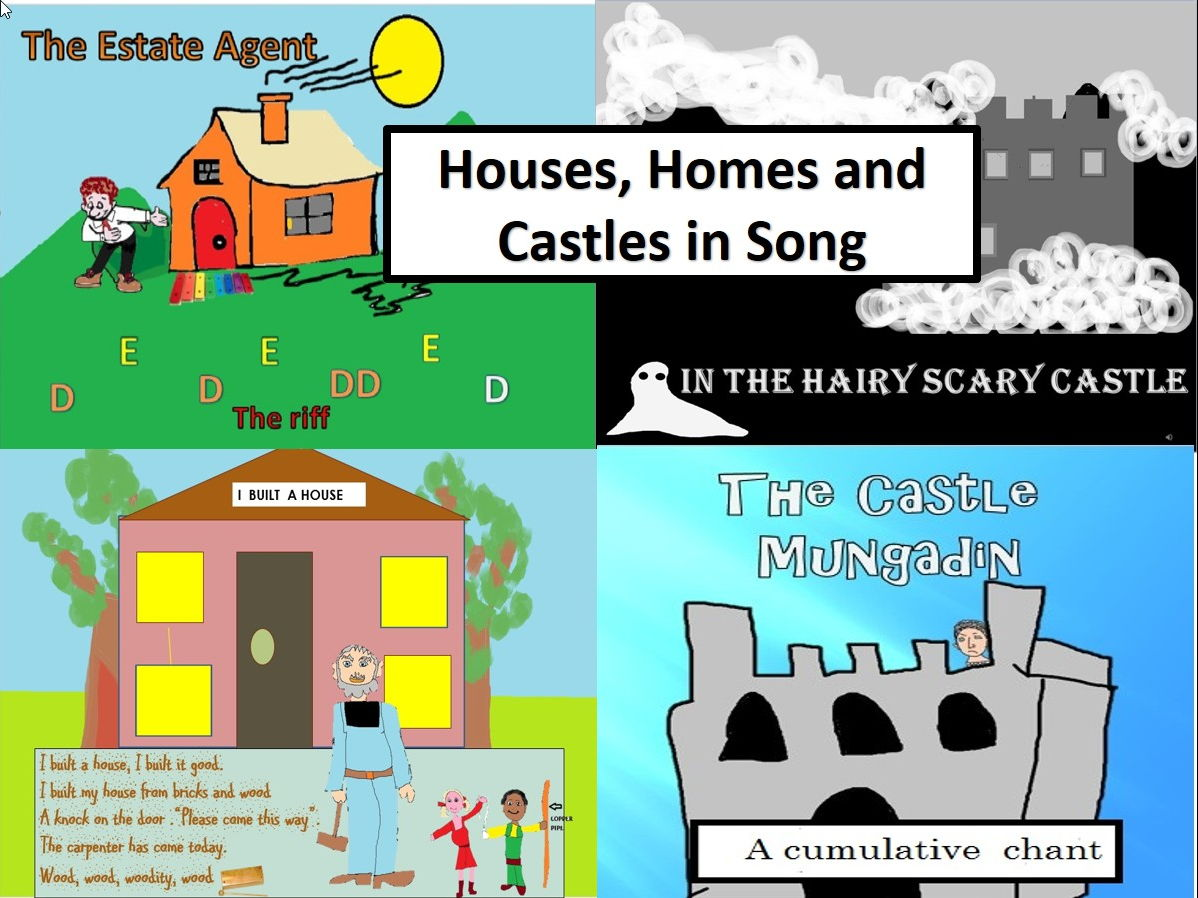 Houses,homes and castles in song. Videos, PPTs, MP3s