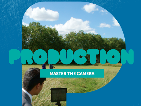 Production 3: Master the Camera