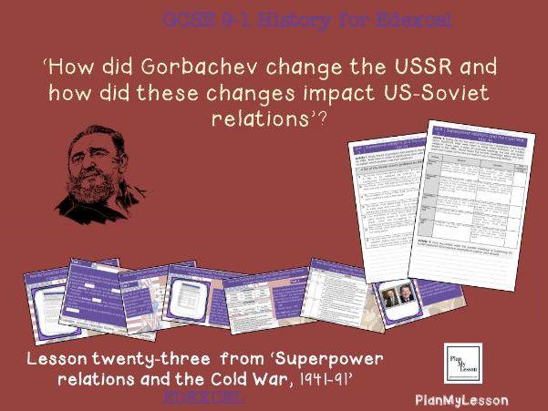GCSE 9-1 Edexcel The Cold War: L23 How did Gorbachev change the USSR?