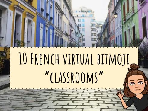 "10 French Cultural Virtual Bitmoji ""classrooms"""