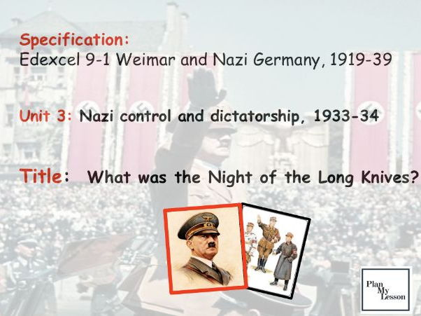 Edexcel 9-1 Weimar & Nazi Germany.  L28 What was the Night of the Long Knives?