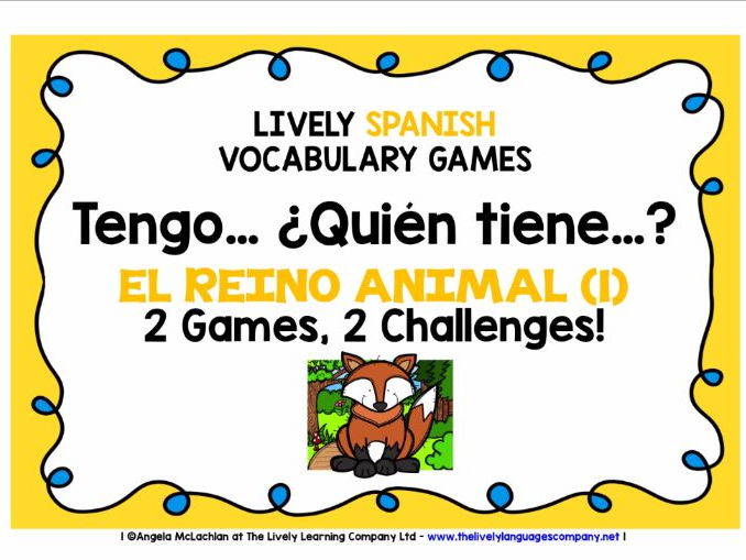 SPANISH ANIMALS - 2 GAMES  & CHALLENGES - I HAVE, WHO HAS?