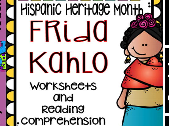 Hispanic Heritage Month - Frida Kahlo - Worksheets and Readings (Bilingual)