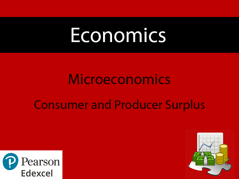 Economics: Consumer+Producer Surplus Powerpoint (NEW SPEC) - Edexcel
