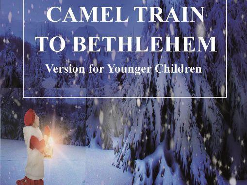 KS1 Nativity Musical - Camel Train to Bethlehem - INFANT VERSION