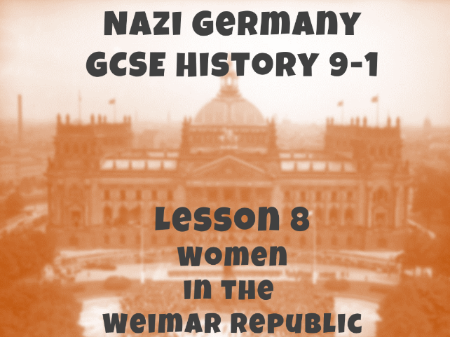 Nazi Germany - GCSE History 9-1 - Women in the Weimar Republic