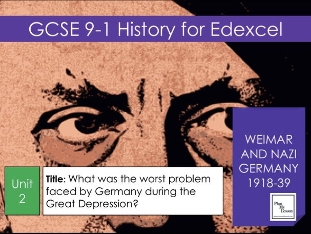 Edexcel 9-1 Nazi Germany. L20 What was the worst problem faced by Germany during the Depression?